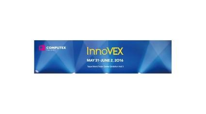 """最新ITトレードショー「COMPUTEX 2016」20ヶ国200以上のスタートアップ企業が""""InnoVEX""""に集結"""